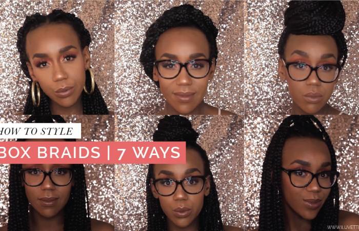 HOW TO STYLE BOX BRAIDS | 7 QUICK + EASY STYLES