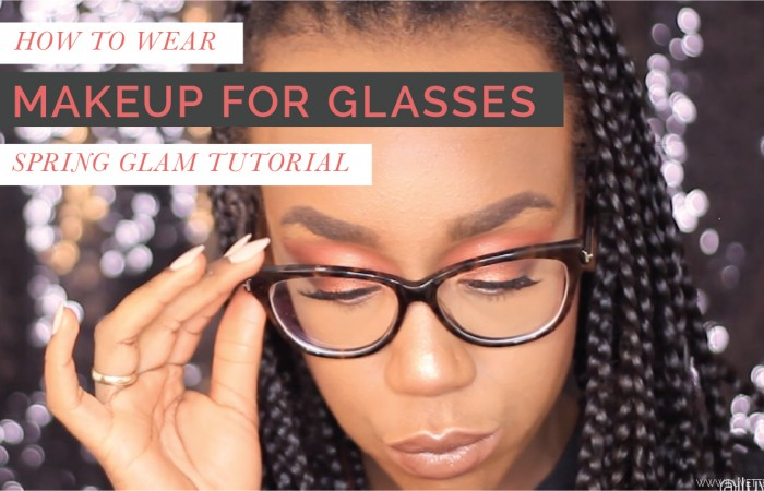 BEAUTY | HOW TO WEAR MAKEUP WITH GLASSES